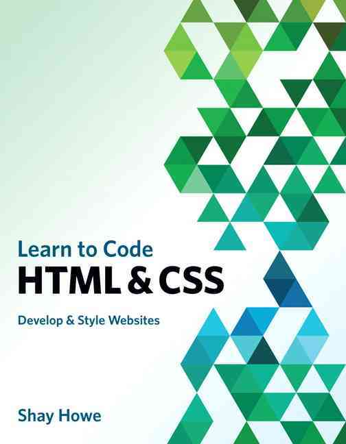 Learn to Code Html and Css By Howe, Shay