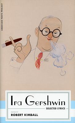 Ira Gershwin By Gershwin, Ira/ Kimball, Robert (EDT)